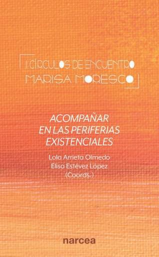 I Círculos de encuentro Marisa Moresco. Acompañar en las periferias existenciales