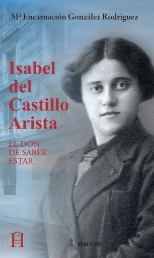 Isabel del Castillo Arista. El don de saber estar