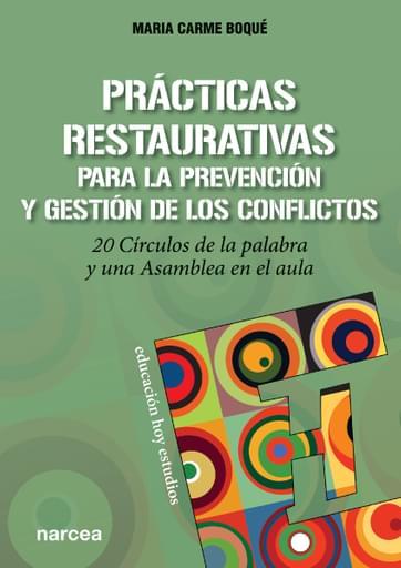Prácticas restaurativas para la prevención y gestión de los conflictos.