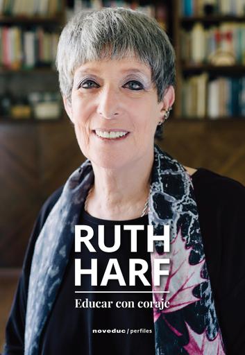 Ruth Harf. Educar con coraje