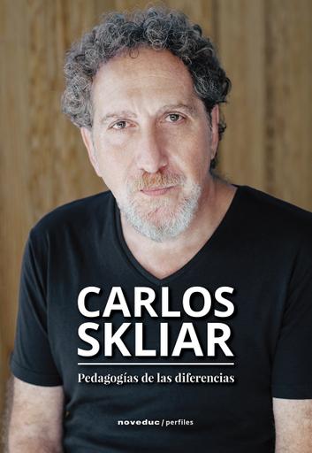 Carlos Skliar. Pedagogías de las diferencias