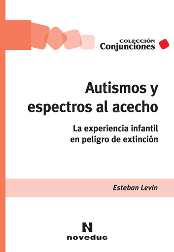 Autismos y espectros al acecho, de Esteban Levin