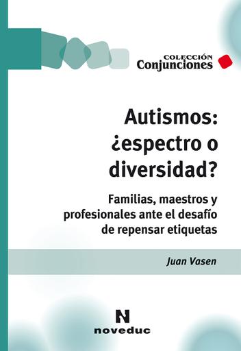 Autismos: ¿espectro o diversidad?, de Juan Vasen