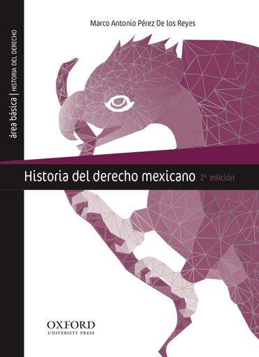 Historia del derecho mexicano, 2a. ed