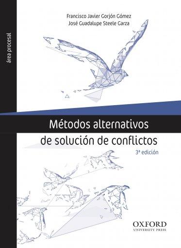 Métodos alternativos de solución de conflictos (3a. ed.)