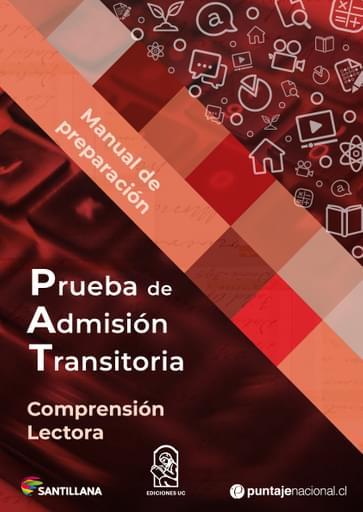 Manuales de preparación Prueba de Admisión Transitoria (PAT). Comprensión Lectora