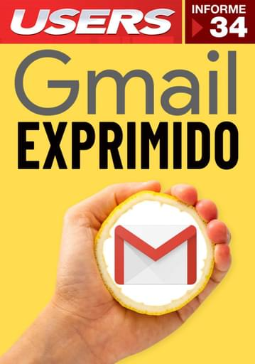 34 Informe USERS - Gmail exprimido!