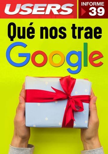 39 Informe USERS - ¿Qué nos trae Google?