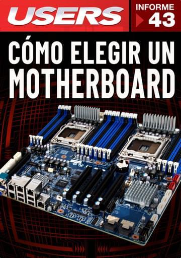 43 Informe USERS - Cómo elegir un motherboard