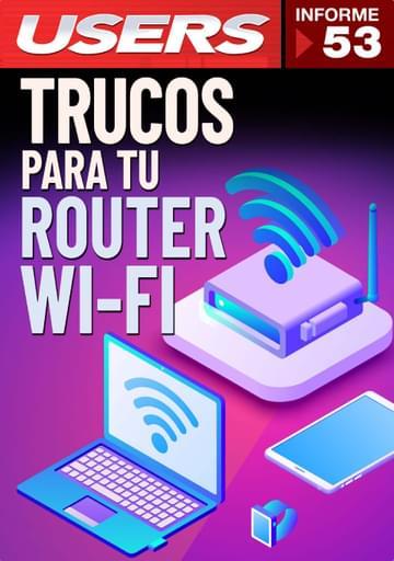 53 Informe USERS - Trucos para tu router Wi-Fi