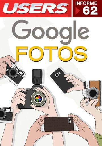 62 Informe USERS - Google Fotos a fondo!