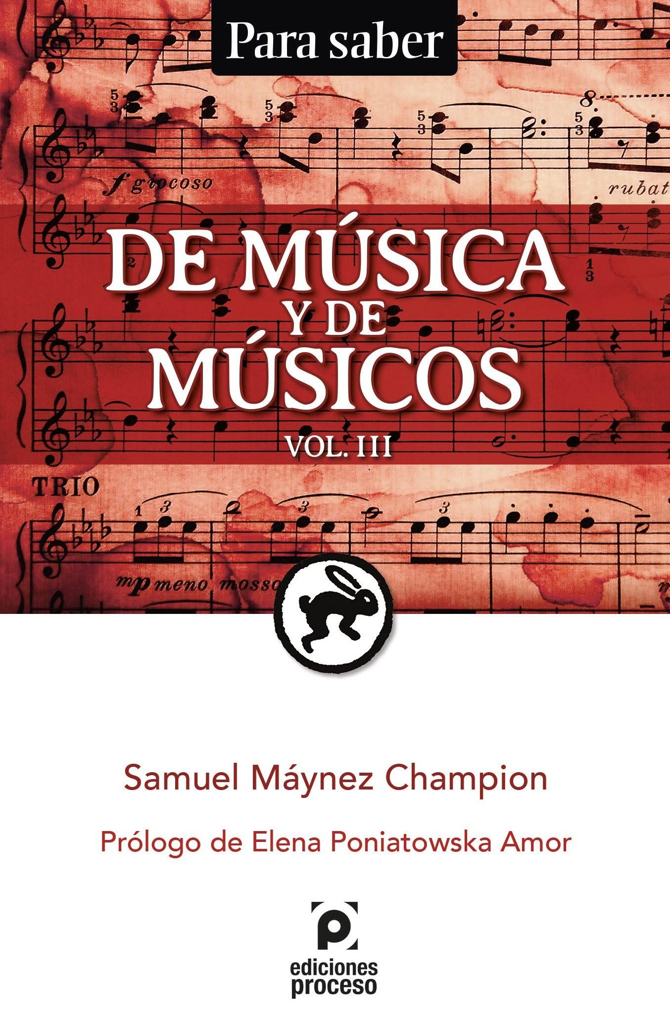 DE MÚSICA Y DE MÚSICOS / Volumen III