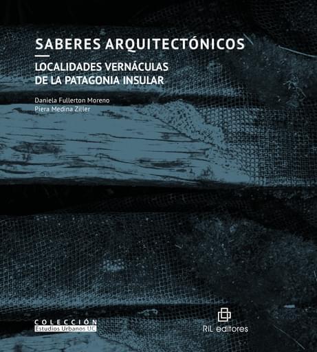 Saberes arquitectónicos: localidades vernáculas de la Patagonia insular