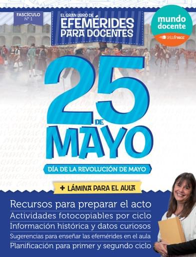 25 de Mayo. Efemérides para docentes - Colección 3 - Fascículo 1