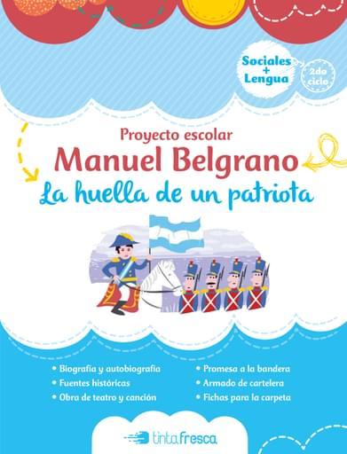 Proyecto escolar Manuel Belgrano, la huella de un patriota.