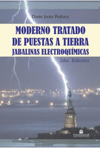 Moderno Tratado de Puestas a Tierra con Jabalinas Electroquimicas - Dante Pedraza