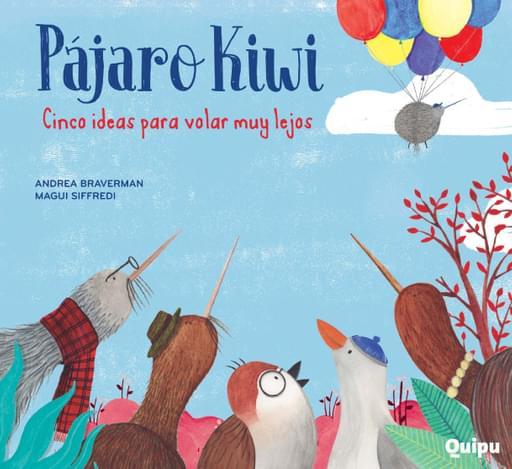 Pájaro Kiwi, Cinco ideas para volar muy lejos