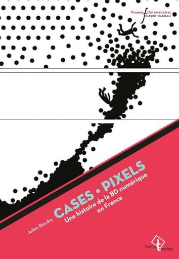 Cases • Pixels Une histoire de la BD numérique en France